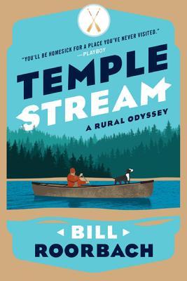 Temple Stream: A Rural Odyssey - Roorbach, Bill, Professor