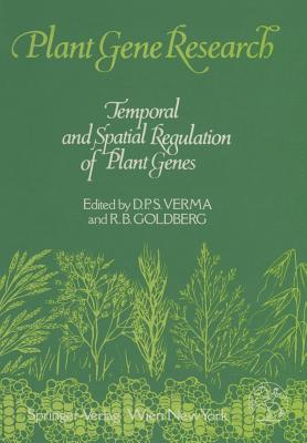 Temporal and Spatial Regulation of Plant Genes - Verma, Desh Pal S (Editor)