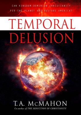 Temporal Delusion - T.A. McMahon