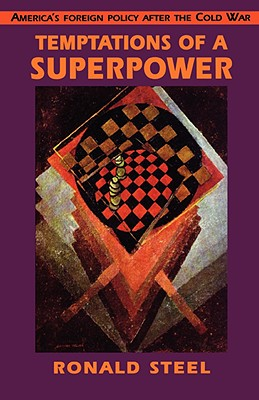 Temptations of a Superpower - Steel, Ronald