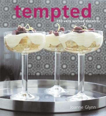 Tempted: 150 Very Wicked Desserts - Glynn, Joanne, and Stevens, Brett (Photographer), and Austin, Vanessa
