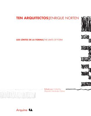 Ten Arquitectos: Enrique Norten: Los Limites de la Forma/The Limits Of Form - Galvez, Alejandro Hernandez (Editor), and McCarter, Robert (Text by), and Adria, Miquel (Text by)
