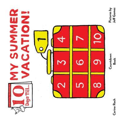 Ten Days Till My Summer Vacation - Roch, Carine