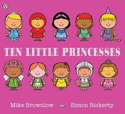 Ten Little Princesses: Board Book - Brownlow, Mike