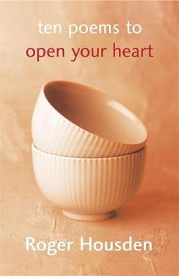 Ten Poems To Open Your Heart - Housden, Roger