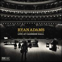 Ten Songs from Live at Carnegie Hall - Ryan Adams