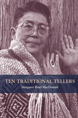 Ten Traditional Tellers - MacDonald, Margaret Read