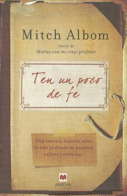 Ten un Poco de Fe - Albom, Mitch, and Batista, Montse (Translated by)