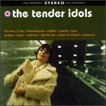 Tender Idols