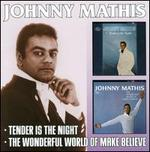 Tender Is the Night/The Wonderful World of Make Believe