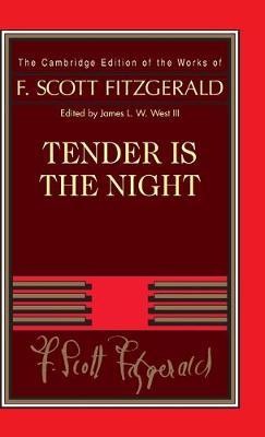 Tender is the Night - Fitzgerald, F. Scott, and Bruccoli, Matthew J. (Editor), and West, James L. W., III (Editor)