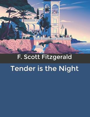 Tender is the Night - Fitzgerald, F Scott