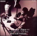 Tender Toys: Takashi Yoshimatsu Guitar Works
