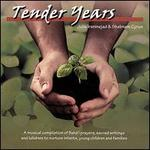 Tender Years: A Musical Compilation of Baha'i Prayers, Sacred Writings & Lullabies to N