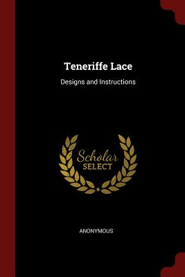 Teneriffe Lace: Designs and Instructions - Anonymous
