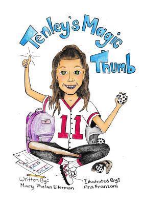 Tenley's Magic Thumb - Wise, Wesley (Editor), and Phelan-Eilerman, Mary