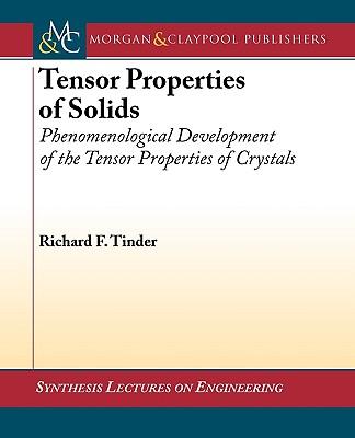 Tensor Properties of Solids: Equilibrium Tensor Properties of Solids - Tinder, Richard F