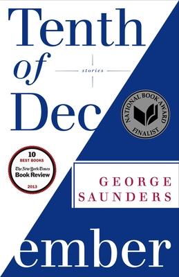 Tenth of December: Stories - Saunders, George
