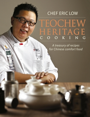 Teochew Heritage Cooking - Low, Eric