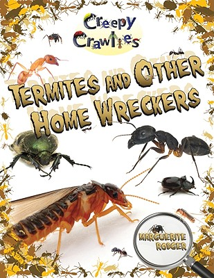 Termites and Other Home Wreckers - Rodger, Marguerite