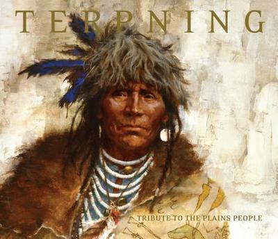 Terpning: Tribute to the Plains People - Brown, Harley