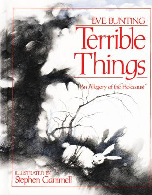 Terrible Things: An Allegory of the Holocaust - Bunting, Eve