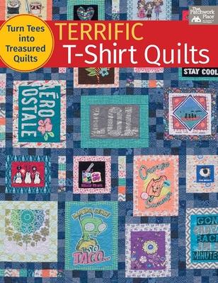 Terrific T-Shirt Quilts: Turn Tees Into Treasured Quilts - Burns, Karen M