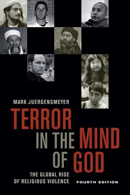 Terror in the Mind of God, Fourth Edition, 13: The Global Rise of Religious Violence - Juergensmeyer, Mark