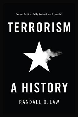 Terrorism: A History - Law, Randall David