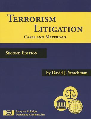 Terrorism Litigation: Cases and Materials, Second Edition - Strachman, David J