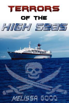 Terrors of the High Seas - Good, Melissa