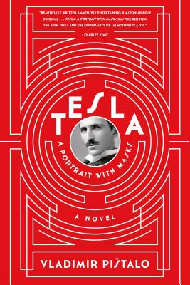 Tesla: A Portrait with Masks - Pistalo, Vladimir