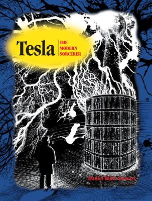 Tesla: The Modern Sorcerer - Stewart, Daniel Blair