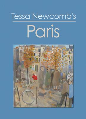 Tessa Newcomb's Paris: Paintings and Text - Vann, Philip