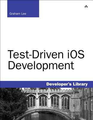 Test-Driven IOS Development - Lee, Graham