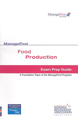 Test Prep ManageFirst Food Production - Educational Foundation