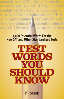 Test Words You Should Know: 1,000 Essential Words for the New SAT and Other Standardized Tests - Shank, P T