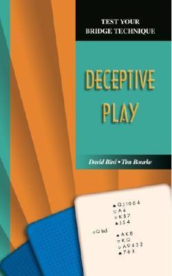 Test Your Bridge Technique: Deceptive Play - Bourke, Tim