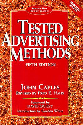 Tested Advertising Methods - Caples, John, and Hahn, and Hahn, Fred (Revised by)