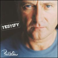 Testify [Copyright Protected] - Phil Collins