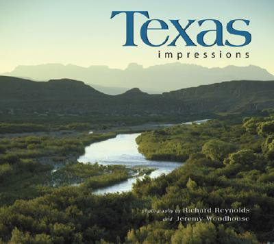 Texas Impressions - Reynolds, Richard (Photographer), and Woodhouse, Jeremy (Photographer)