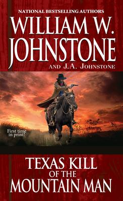 Texas Kill of the Mountain Man - Johnstone, William W, and Johnstone, J A