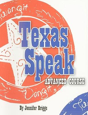 Texas Speak Advanced Course - Briggs, Jennifer
