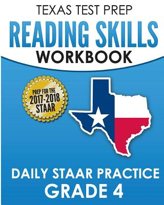 Texas Test Prep Reading Skills Workbook Daily Staar Practice Grade 4: Preparation for the Staar Reading Assessment - Test Master Press Texas