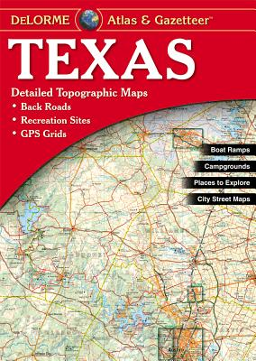 Texas - Delorme Mapping Company, and Rand McNally, and Delorme Publishing Company