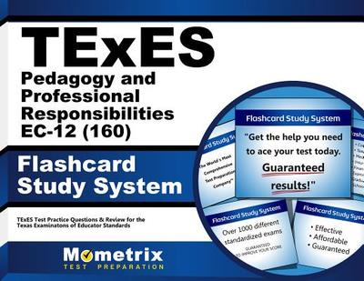 Texes (160) Pedagogy and Professional Responsibilities Ec-12 Exam Flashcard Study System: Texes Test Practice Questions & Review for the Texas Examinations of Educator Standards - Editor-Texes Exam Secrets