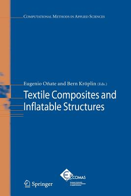 Textile Composites and Inflatable Structures - Onate, Eugenio (Editor), and Kroplin, B.-H. (Editor)