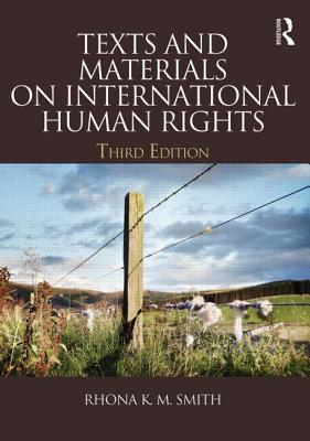 Texts and Materials on International Human Rights - Smith, Rhona K. M.