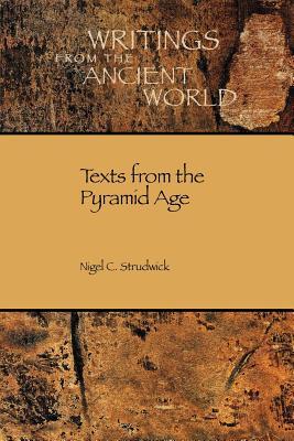 Texts from the Pyramid Age - Strudwick, Nigel, Professor