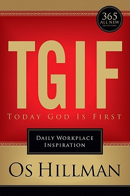 TGIF: Today God Is First: Daily Workplace Inspiration - Hillman, Os